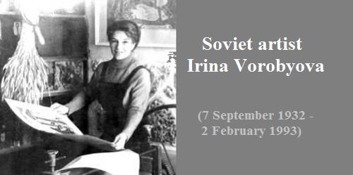 Soviet artist Irina Vorobyova (7 September 1932 - 2 February 1993)
