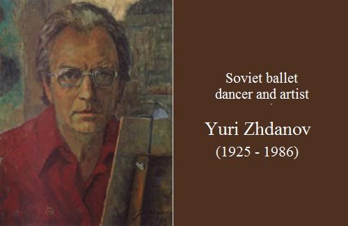 Soviet ballet dancer-artist Yuri Zhdanov (1925 - 1986)