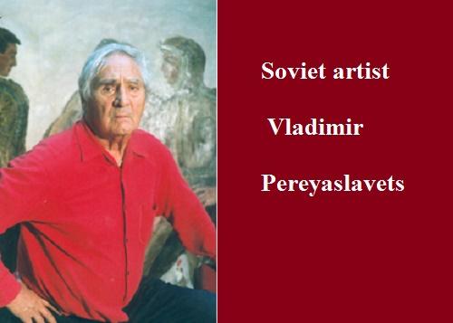 Soviet warrior artist Vladimir Pereyaslavets