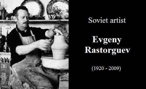 Soviet artist sculptor Evgeny Rastorguev (1920 - 2009)