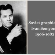 Soviet graphic artist Ivan Semyonov