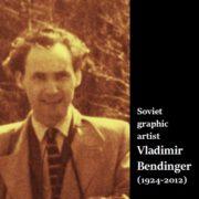 Soviet graphic artist Vladimir Bendinger