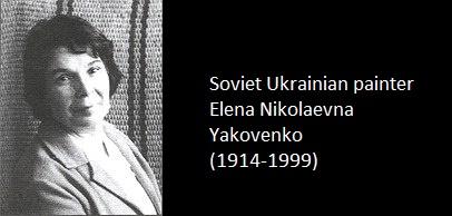 Soviet Ukrainian painter Elena Yakovenko (1914-1999)