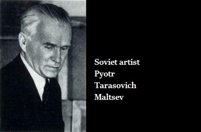 Soviet artist Pyotr Tarasovich Maltsev