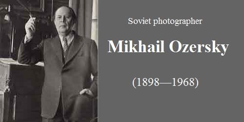 Soviet photographer Mikhail Ozersky