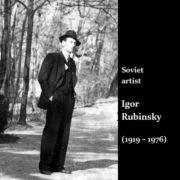 Soviet artist Igor Rubinsky (1919 – 1976)