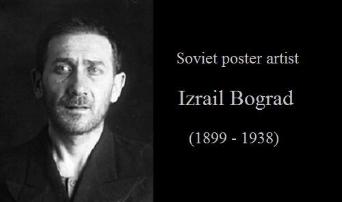 Soviet poster artist Izrail Bograd (1899 - 1938)