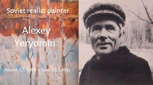 Soviet realist painter Alexey Yeryomin (March 17, 1919 – June 11, 1998)