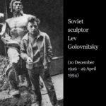 Soviet sculptor Lev Golovnitsky 1929-1994