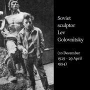 Soviet sculptor Lev Golovnitsky (10 December 1929 - 29 April 1994)