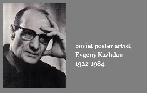 Soviet poster artist Evgeny Kazhdan