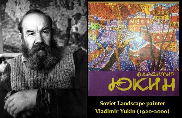Soviet Landscape painter Vladimir Yukin 1920-2000