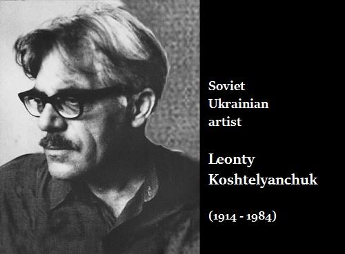 Soviet Ukrainian artist Leonty Koshtelyanchuk (1914 - 1984)