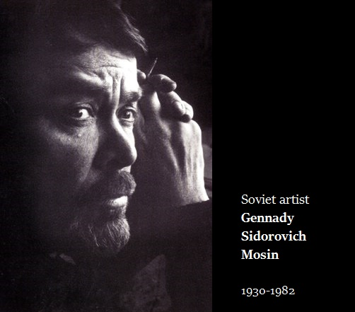 Soviet artist Gennady Sidorovich Mosin 1930-1982