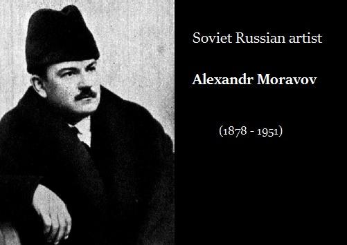 Soviet Russian artist Alexandr Moravov