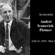 Soviet artist Andrei Ivanovich Plotnov (July 21, 1916 - May 13, 1997)