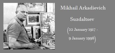 Soviet artist Mikhail Arkadievich Suzdaltsev (22 January 1917 - 9 January 1998)